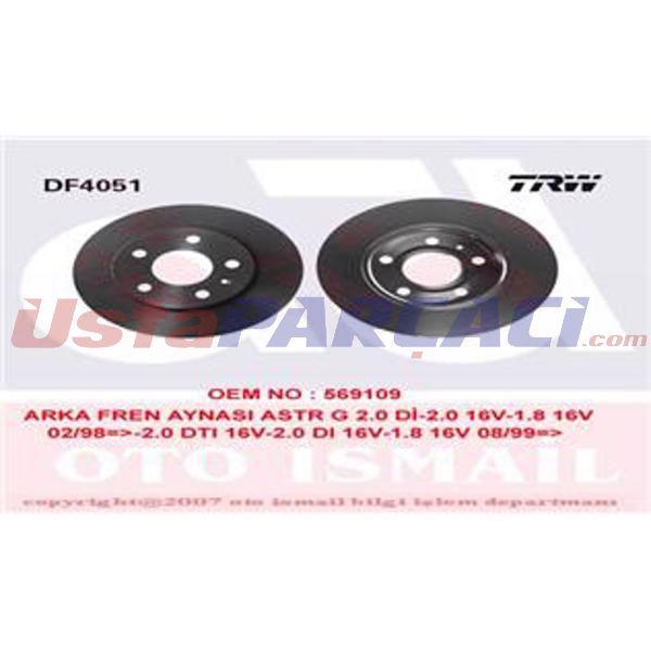 Arka Fren Aynası Astra G 2,0dı-2,0 16v-1,8 16v 02 98->2,0dtı 16v-2,0dı 16v-1,8 16v 08 99-> Astra H 0 569109 569109 TRW DF4051 TRW